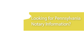 Looking for Pennsylvania Notary Information?